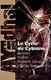 Le cycle de Cybione : Cybione ; Polytan ; Keelsom, Jahna�c ; L'Oeil du Spad