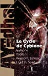 Le cycle de Cybione : Int�grale (les 4 premiers tomes) par Ayerdhal