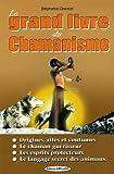 echange, troc Stéphanie Chancel - Le grand livre du chamanisme