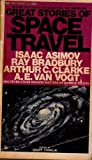 Great Stories of Space Travel: Eleven Fantastic Voyages Into the Unknown