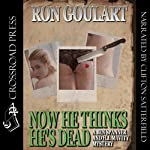 Now He Thinks He's Dead: A Ben Spanner & H. J. Mavity Mystery, Book 2 (       UNABRIDGED) by Ron Goulart Narrated by Clifton Satterfield