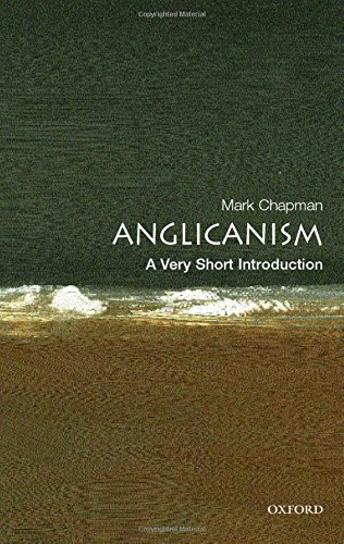Anglicanism: A Very Short Introduction (Very Short Introductions)