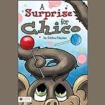 A Surprise for Chico | Debra Haynes