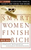 Smart Women Finish Rich: 7 Steps to Achieving Financial Security and Funding Your Dreams (0767902432) by Bach, David