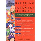 "Breaking into Japanese Literature: Seven Modern Classics in Parallel Textvon ""Giles Murray"""