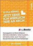 myBook - Jetzt denk ich wirklich nur an mich: Das persönliche Buch für mehr Wohlbefinden: reinschreiben, nachlesen, mitmachen, gut fühlen