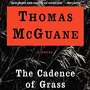 The Cadence of Grass | [Thomas McGuane]