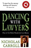 Dancing With Lawyers : How to Get Better Results for Less Money