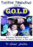 img - for Positive Parenting Using the G.O.L.D. Standard book / textbook / text book