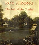 The Artist and the Garden (The Paul Mellon Centre for Studies in British Art) (0300085206) by Strong, Roy