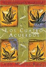 Los cuatro acuerdos: una guia practica para la libertad personal por Don Miguel Ruiz (Autor) y Luz Hernandez (Traductora), Edición en español