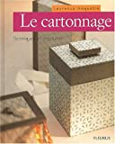 Le Cartonnage : Technique et Cr�ations