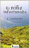 img - for El ni o infortunado  book / textbook / text book