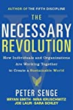 img - for The Necessary Revolution: Working Together to Create a Sustainable World   [NECESSARY REVOLUTION] [Paperback] book / textbook / text book
