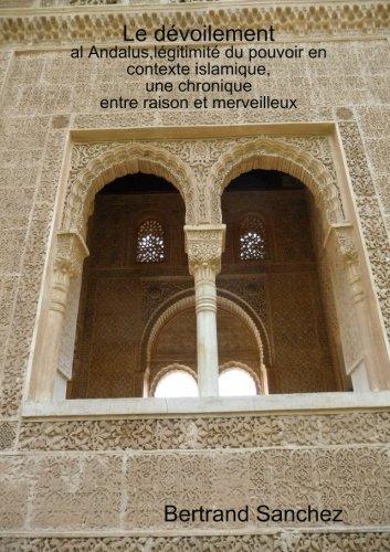 Le dévoilement,al Andalus, légitimité du pouvoir, une chronique entre raison et merveilleux