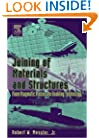 Joining of Materials and Structures: From Pragmatic Process to Enabling Technology