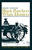 img - for Black Poachers, White Hunters: A Social History of Hunting in Colonial Kenya (Eastern African Studies) book / textbook / text book
