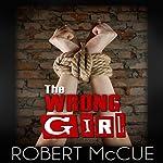 The Wrong Girl | Robert McCue