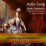 Marie Antoinette (Teil 2): Der Leichenwagen der Monarchie und das Lebensende | Stefan Zweig