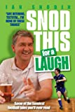 IAN SNODIN - Snod this for a Laugh