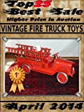 April 2014 - Vintage Fire Truck Toys - Top25 Best Sale - Higher Price in Auction