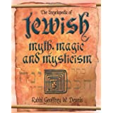 Encyclopedia of Jewish Myth, Magic and Mysticismby Geoffrey W. Dennis