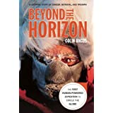 Beyond the Horizon: The First Human-Powered Expedition to Circle the Globeby Colin Angus