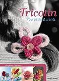 echange, troc Delphine Glachant - Tricotin : Pour petits et grands