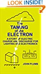 The Taming of the Electron: A Story o...