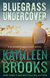 Bluegrass Undercover (Bluegrass Brothers Book 1) (English Edition)