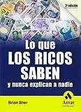 img - for LO QUE LOS RICOS SABEN Y NUNCA EXPLICAN A NADIE (Spanish Edition) by Brian Sher (2008-01-01) book / textbook / text book