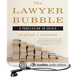 The Lawyer Bubble: A Profession in Crisis (Unabridged)