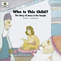 Who Is This Child?: The Story of Jesus in the Temple (God Loves Me Storybooks)