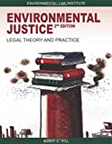 Environmental Justice: Legal Theory And Practice, 2d (Environmental Law Institute)