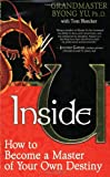 Inside U: How to Become a Master of Your Own Destiny [Paperback] by Byong Yu