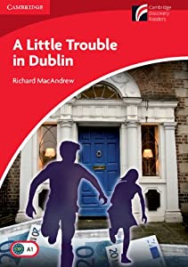 Trouble in Dublin Level 1 Beginner/Elementary (Cambridge Discovery