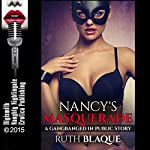 Nancy's Masquerade: A Gangbanged in Public Story | Ruth Blaque