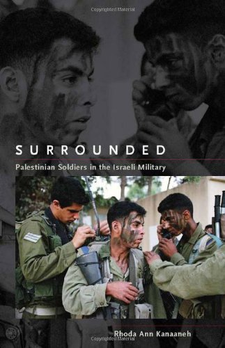 Surrounded: Palestinian Soldiers in the Israeli Military...