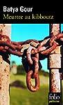 Meurtre au kibboutz: Une enqu�te du c...