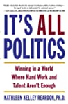 It's All Politics: WINNING IN A WORLD...