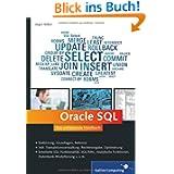 Oracle SQL: Das umfassende Handbuch -Datenbank-Modellier... Troubleshooting, SQL in Geschäftsprozessen u.v.m....