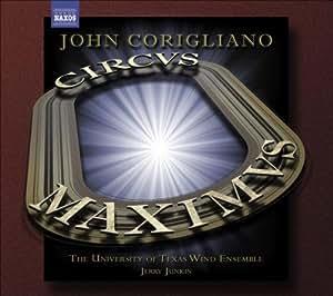 Corigliano: Circus Maximus; Gazebo Dances for band