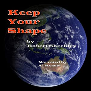 Keep Your Shape | [Robert Sheckley]