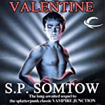Valentine: Timmy Valentine, Book 2 (       UNABRIDGED) by S. P. Somtow Narrated by Chris Patton