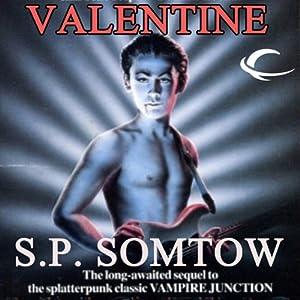 Valentine: Timmy Valentine, Book 2 | [S. P. Somtow]