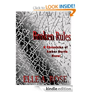 Broken Rules (The Chronicles of Amber Harris)