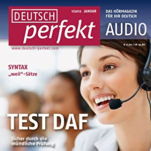 Deutsch perfekt Audio - TestDaF, Mündlicher Ausdruck. 1/2012 Hörbuch