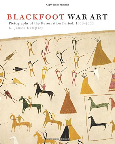 Blackfoot War Art: Pictographs of the Reservation Period, 1880–2000