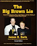 The Big Brown Lie: United Parcel Service's War on its Worker's and their Making of a Radical Teamster Union Member (Domestic Enemy, Inc.) (Volume 1)
