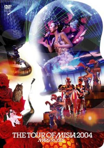 THE TOUR OF MISIA 2004 MARS and ROSES [DVD]